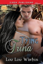 Tying Trina ebook by Lou Lou Winters