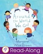 Around the World We Go! ebook by Margaret Wise Brown, Christine Tappin