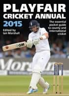 Playfair Cricket Annual 2015 ebook by Ian Marshall