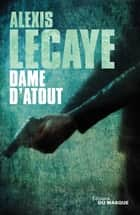 Dame d'atout eBook by Alexis Lecaye
