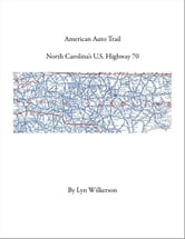 American Auto Trail-North Carolina's U.S. Highway 70 ebook by Lyn Wilkerson
