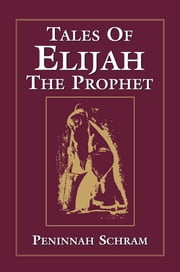 Tales of Elijah the Prophet ebook by Peninnah Schram