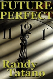 Future Perfect ebook by Randy Tatano