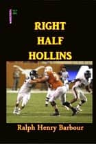 Right Half Hollins ebook by Ralph Henry Barbour