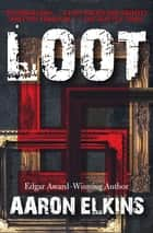 Loot eBook by Aaron Elkins