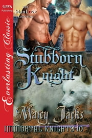 Stubborn Knight ebook by Marcy Jacks