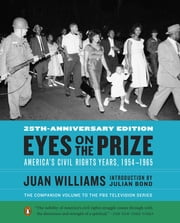 Eyes on the Prize - America's Civil Rights Years, 1954-1965 ebook by Juan Williams,Julian Bond