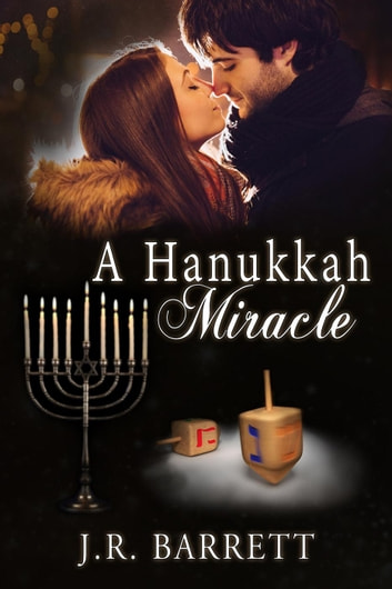 A Hanukkah Miracle ebook by J.R. Barrett