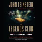The Legends Club - Dean Smith, Mike Krzyzewski, Jim Valvano, and an Epic College Basketball Rivalry audiobook by John Feinstein