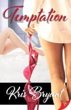 Temptation ebook by Kris Bryant