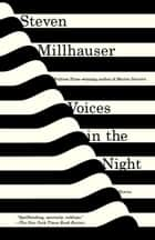 Voices in the Night ebook by Steven Millhauser