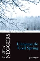 L'énigme de Cold Spring eBook by Carla Neggers