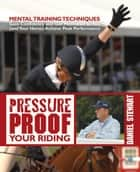Pressure Proof Your Riding ebook by Daniel Stewart
