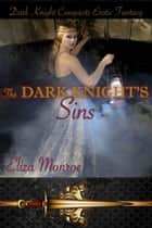The Dark Knight's Sins ebook by Eliza Monroe