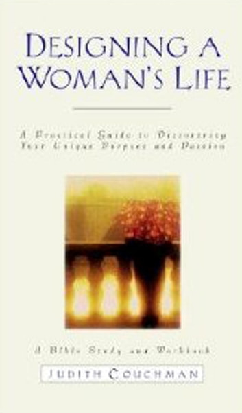 Designing a Woman's Life Study Guide - A Bible Study and Workbook ebook by Judith Couchman