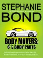 6 1/2 Body Parts ebook by Stephanie Bond