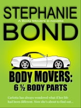 6 1/2 Body Parts - a Body Movers novella ebook by Stephanie Bond
