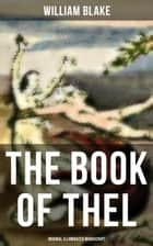 THE BOOK OF THEL (Original Illuminated Manuscript) ebook by William Blake
