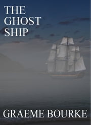 The Ghost Ship ebook by Graeme Bourke
