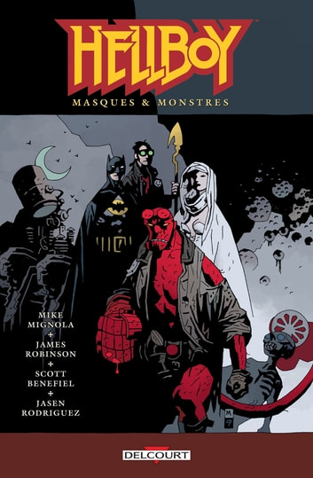 Hellboy T14 - Masques & Monsters eBook by James Robinson,Scott Benefiel,Jasen Rodriguez,Mike Mignola