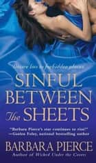 Sinful Between the Sheets ebook by Barbara Pierce