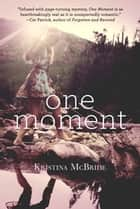 One Moment ebook by Kristina McBride