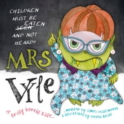 Mrs Vyle: Children should be eaten and not heard! ebook by James Hallsworth,Helen Braid