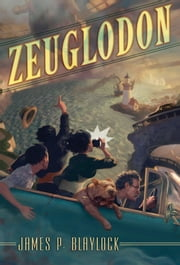 Zeuglodon ebook by James P. Blaylock