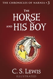 The Horse and His Boy - The Chronicles of Narnia ebook by C. S. Lewis,Pauline Baynes