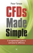 CFDs Made Simple - A straightforward guide to contracts for difference ebook by Peter Temple
