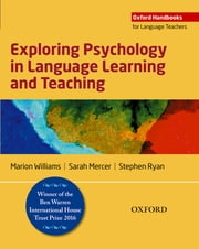 Exploring Psychology in Language Learning and Teaching ebook by Williams,Marion,Mercer,Sarah,Ryan,Stephen