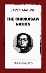 The Chickasaw Nation ebook by James Malone