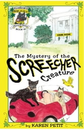 The Mystery of the Screecher Creature ebook by Karen Petit