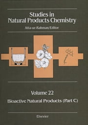 Bioactive Natural Products (Part C) - V22 ebook by Atta-ur-Rahman