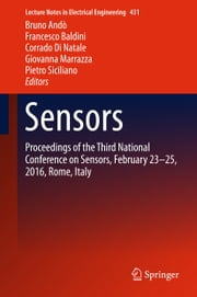 Sensors - Proceedings of the Third National Conference on Sensors, February 23-25, 2016, Rome, Italy ebook by Bruno Andò, Francesco Baldini, Corrado Di Natale,...