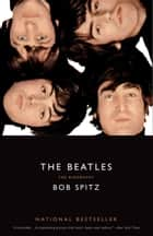 The Beatles ebook by Bob Spitz