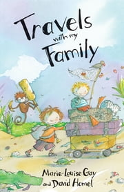 Travels with My Family ebook by Marie-Louise Gay,David Homel