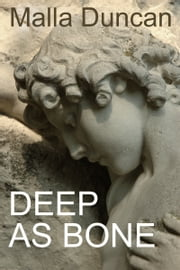 Deep As Bone ebook by Malla Duncan