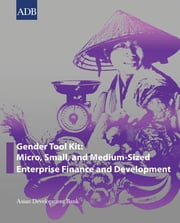 Gender Tool Kit: Micro, Small, and Medium-Sized Enterprise Finance and Development ebook by Asian Development Bank
