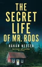 The Secret Life of Mr Roos ebook by Håkan Nesser