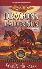 Dragons of a Fallen Sun ebook by Margaret Weis,Tracy Hickman