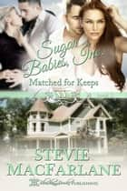 Matched for Keeps ebook by Stevie MacFarlane