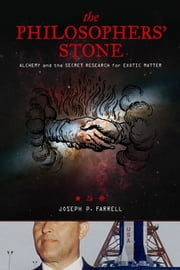 The Philosopher's Stone - Alchemy and the Secret Research for Exotic Matter ebook by Joseph P. Farrell