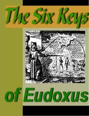 The Six Keys of Eudoxus ebook by Atwood, M. A.