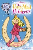 Princess Ellie's Starlight Adventure: Pony-Mad Princess (Book 4) ebook by Diana Kimpton, Lizzy Finlay