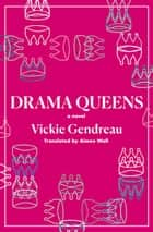 Drama Queens ebook by Vickie Gendreau, Aimee Wall