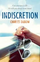 Indiscretion ebook by Charles Dubow