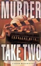 Murder Take Two ebook by Charlene Weir