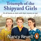 Triumph of the Shipyard Girls audiobook by Nancy Revell