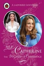 Catherine, The Duchess of Cambridge ebook by Fiona Munro